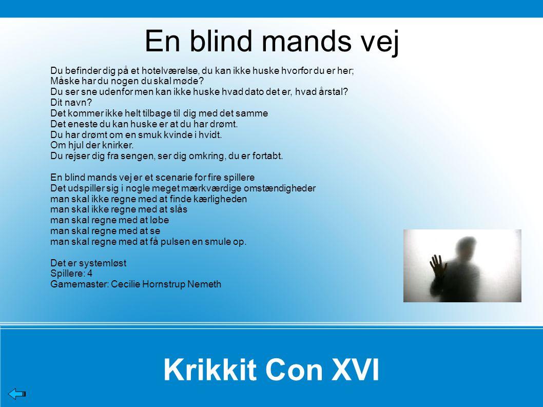 En blind mands vej Krikkit Con XVI