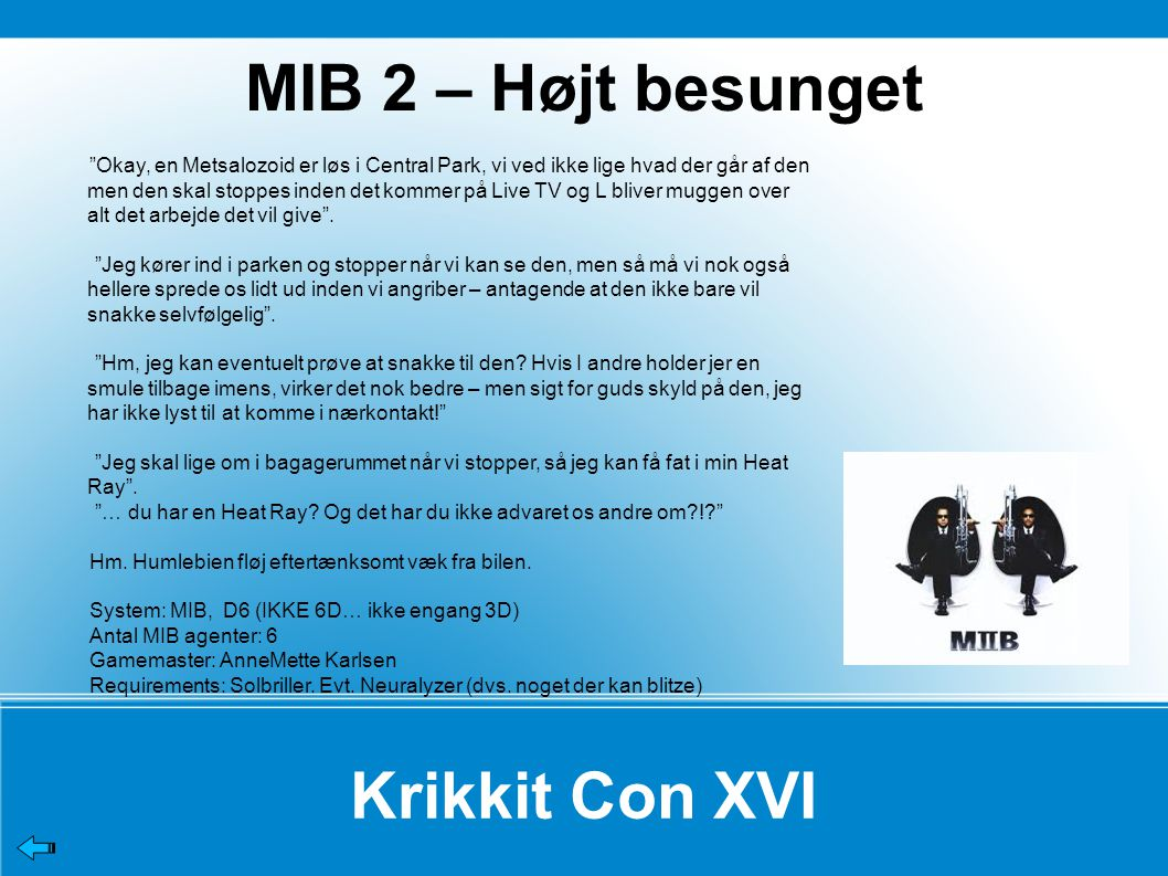 MIB 2 – Højt besunget Krikkit Con XVI