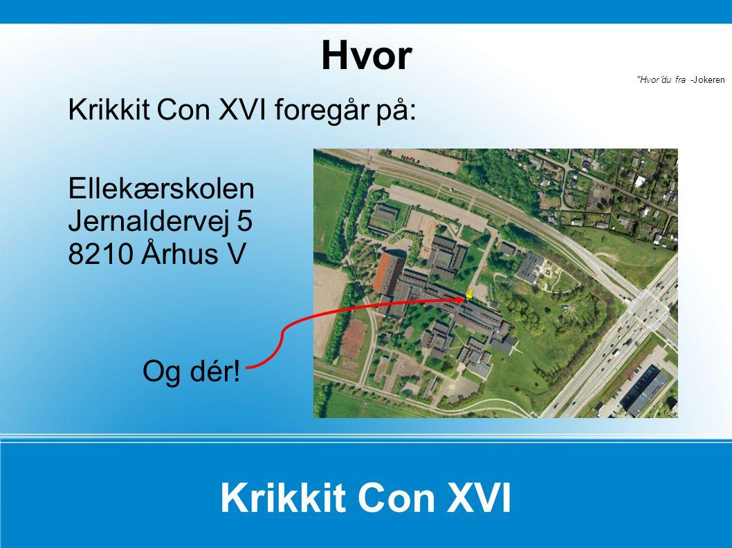Hvor Krikkit Con XVI Krikkit Con XVI foregår på: