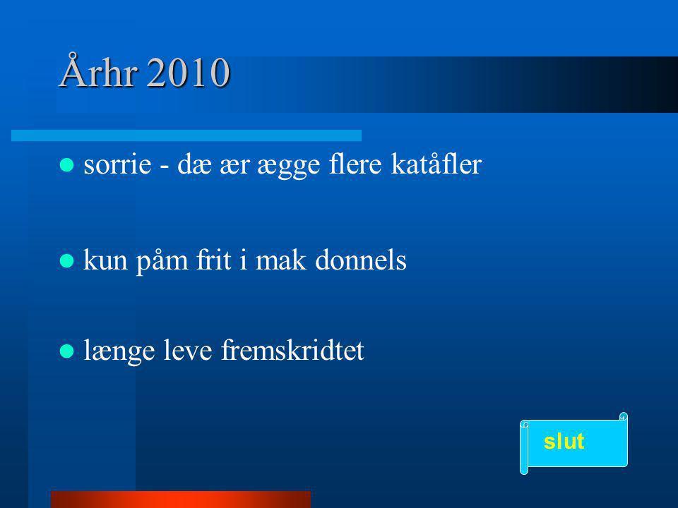 Århr 2010 sorrie - dæ ær ægge flere katåfler