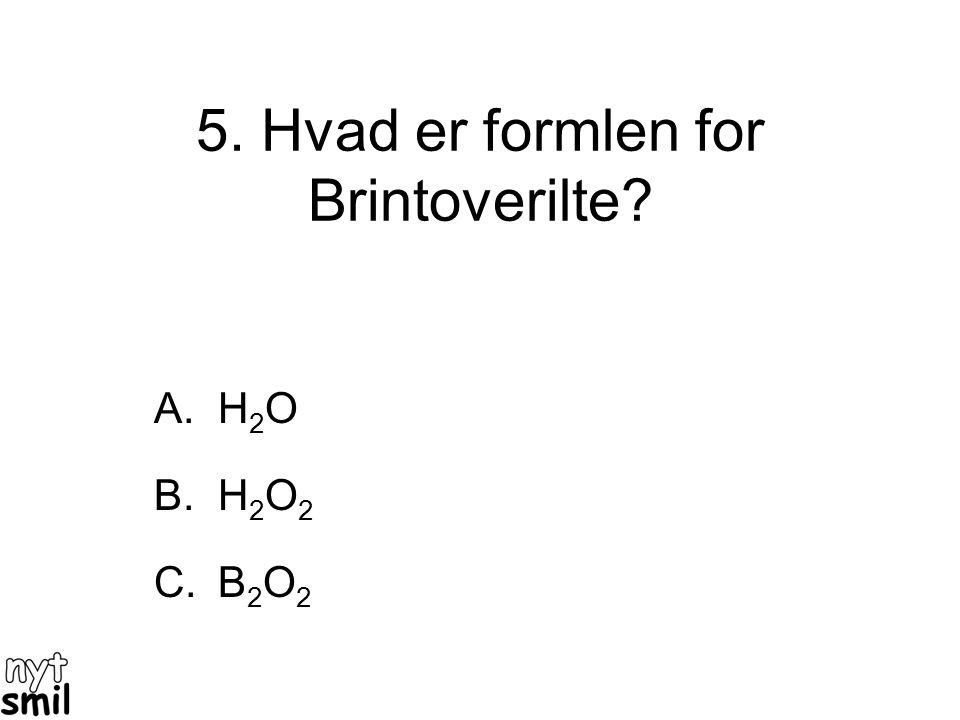 5. Hvad er formlen for Brintoverilte