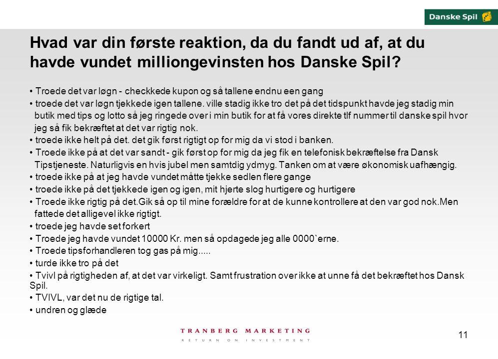 Hvad var din første reaktion, da du fandt ud af, at du havde vundet milliongevinsten hos Danske Spil