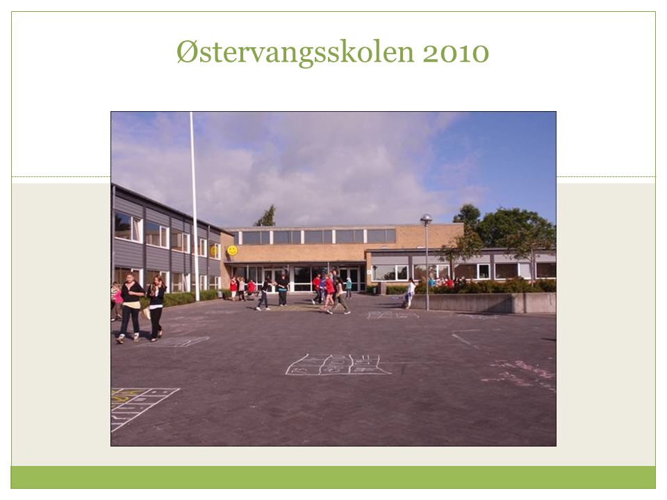 Østervangsskolen 2010