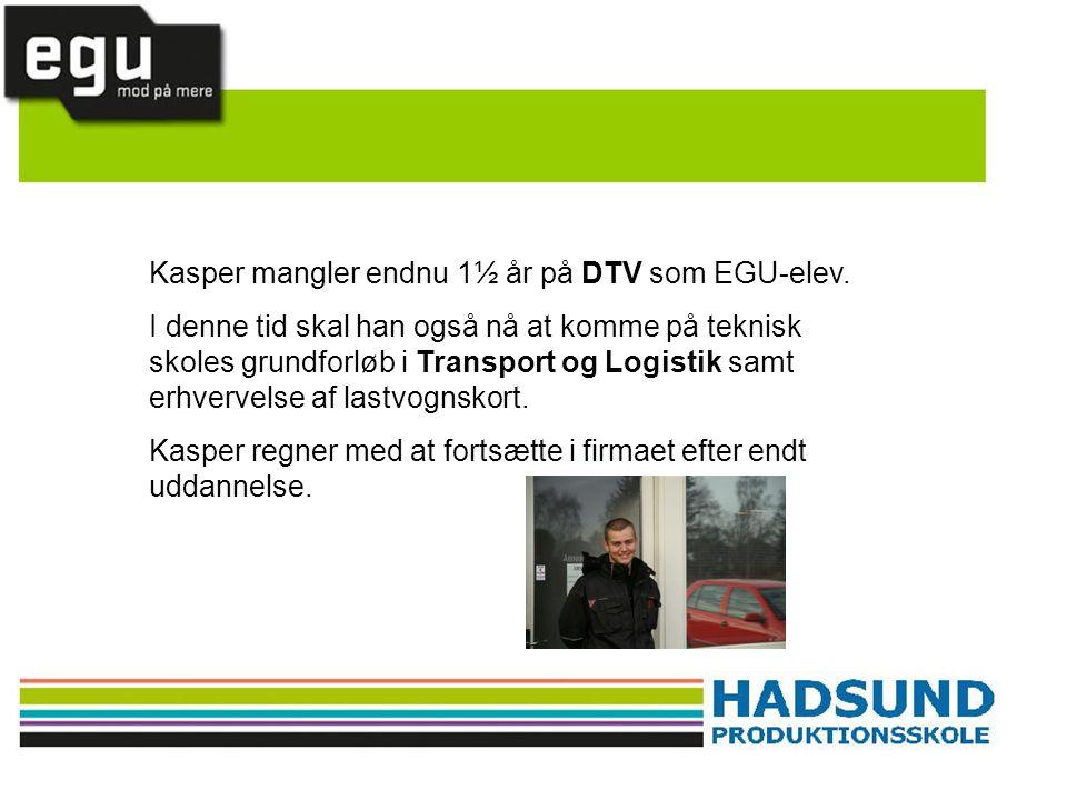 Kasper mangler endnu 1½ år på DTV som EGU-elev.