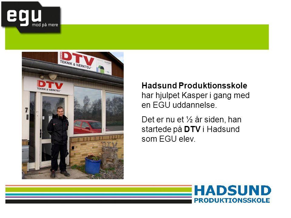 Hadsund Produktionsskole har hjulpet Kasper i gang med en EGU uddannelse.