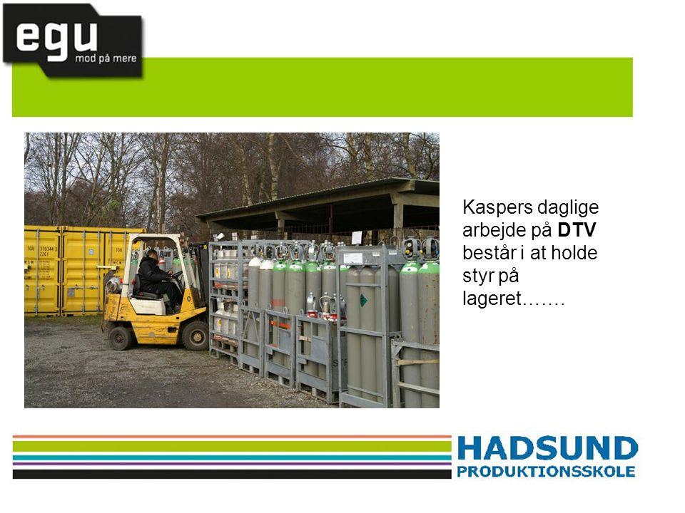 Kaspers daglige arbejde på DTV består i at holde styr på lageret…….