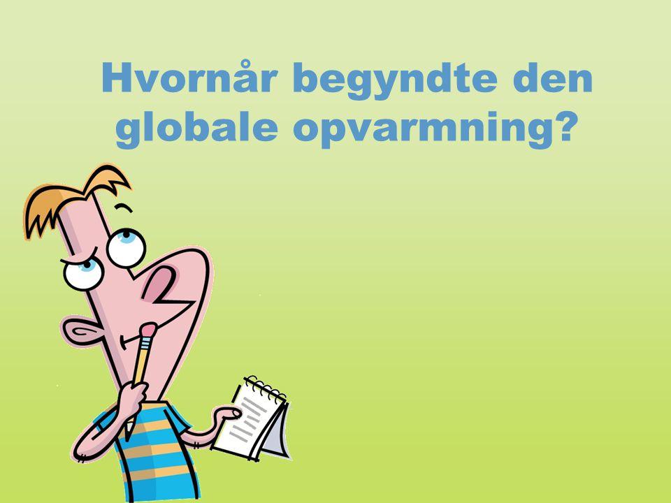 Hvornår begyndte den globale opvarmning
