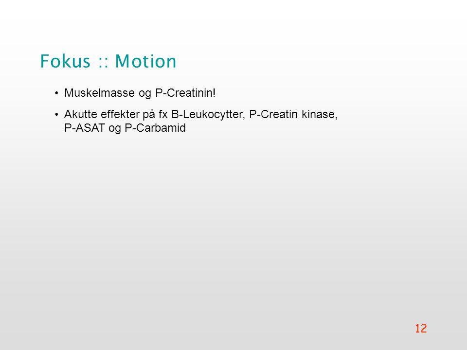 Fokus :: Motion Muskelmasse og P-Creatinin!