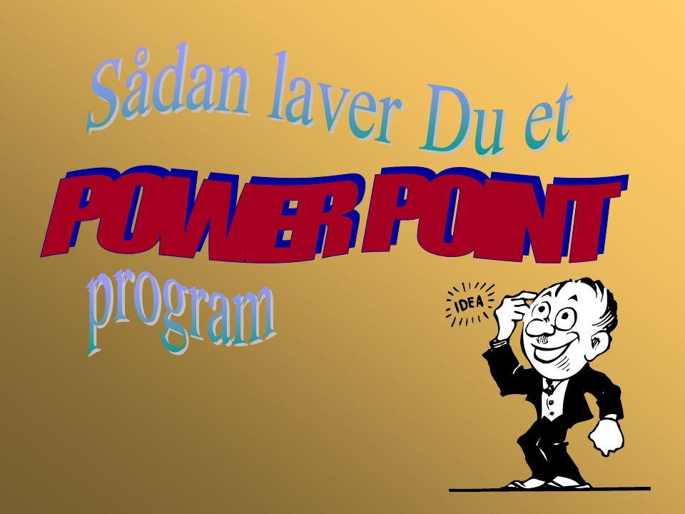 Sådan laver Du et POWER POINT program