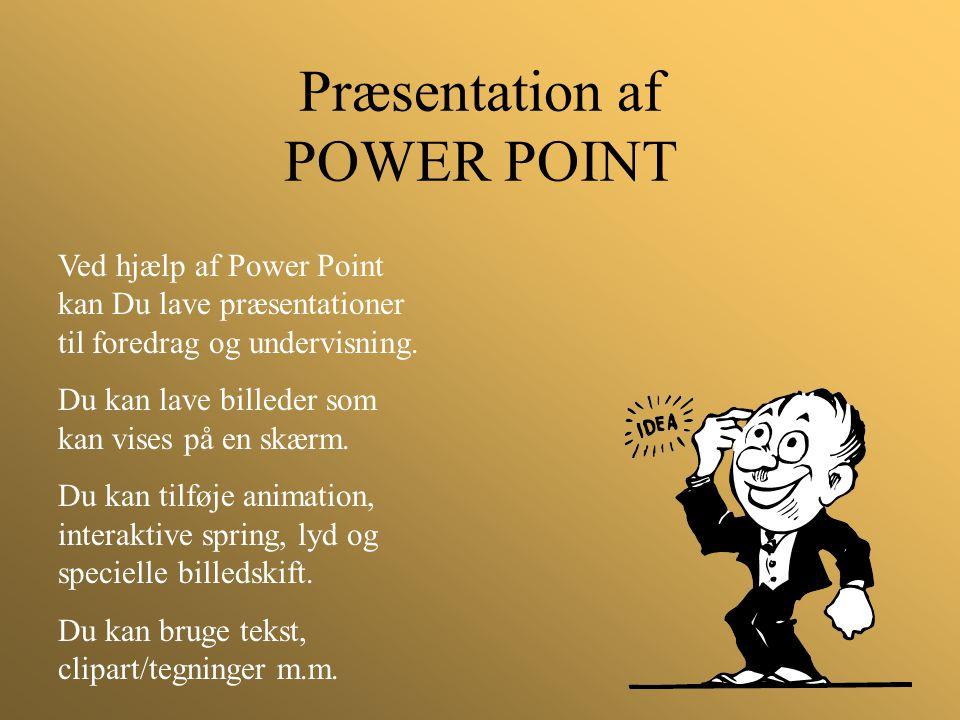 Præsentation af POWER POINT
