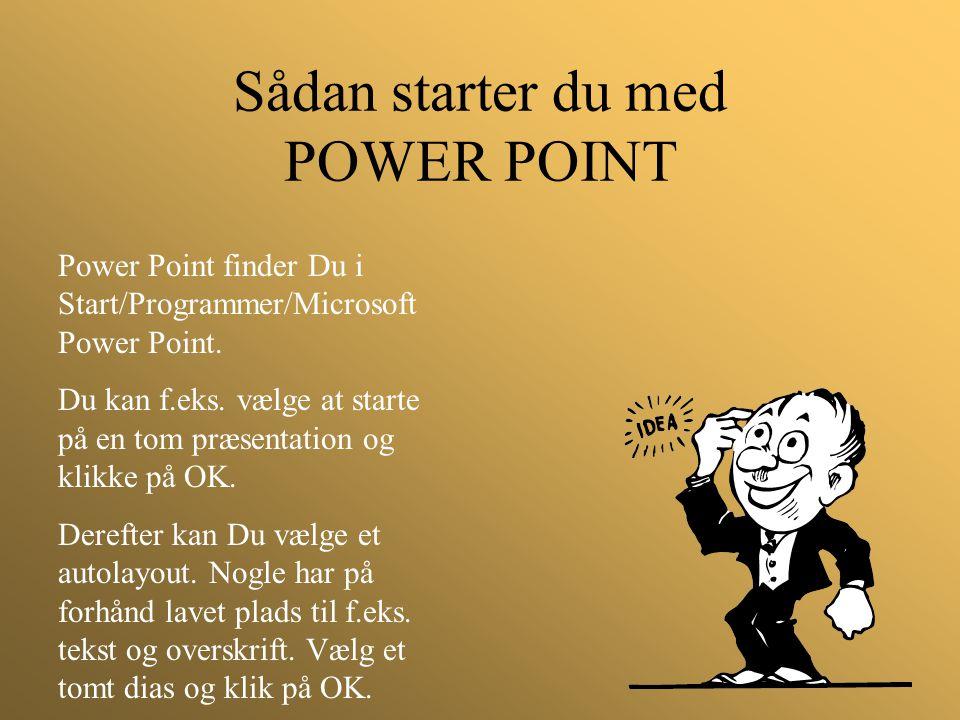 Sådan starter du med POWER POINT