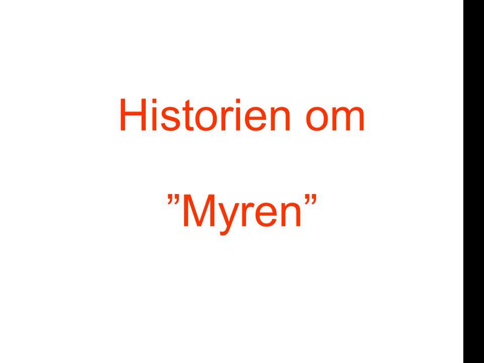 or Historien om Myren