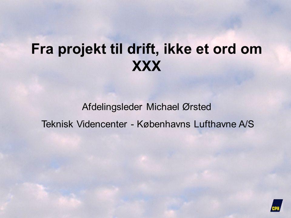 Fra projekt til drift, ikke et ord om XXX