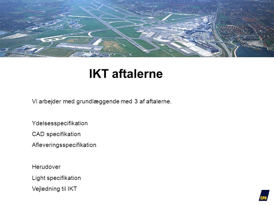 IKT aftalerne Vi arbejder med grundlæggende med 3 af aftalerne.