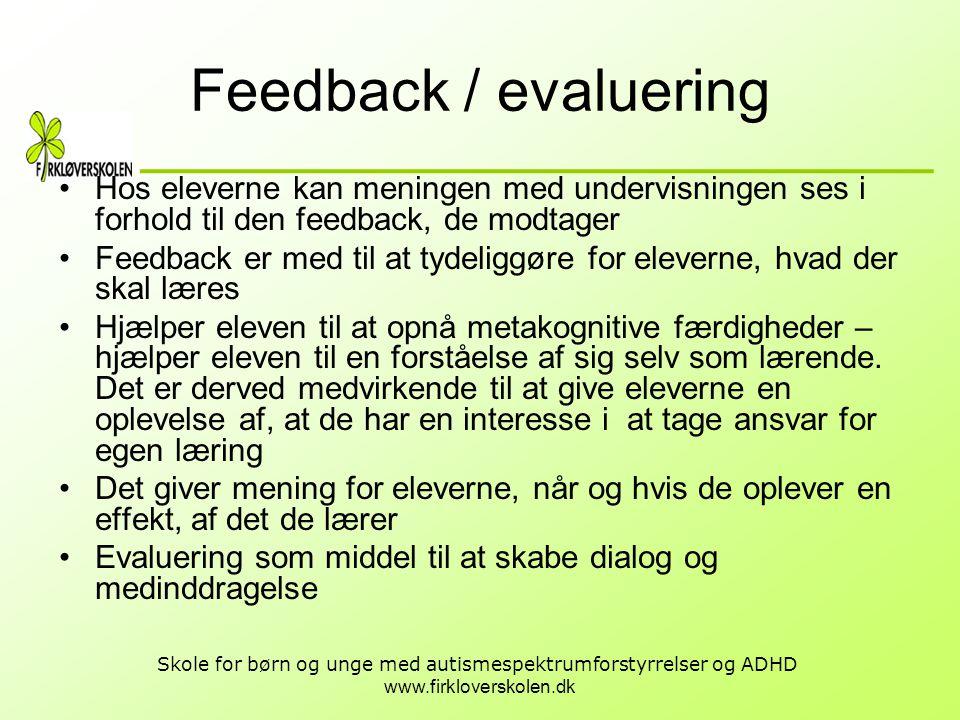 Feedback / evaluering Hos eleverne kan meningen med undervisningen ses i forhold til den feedback, de modtager.