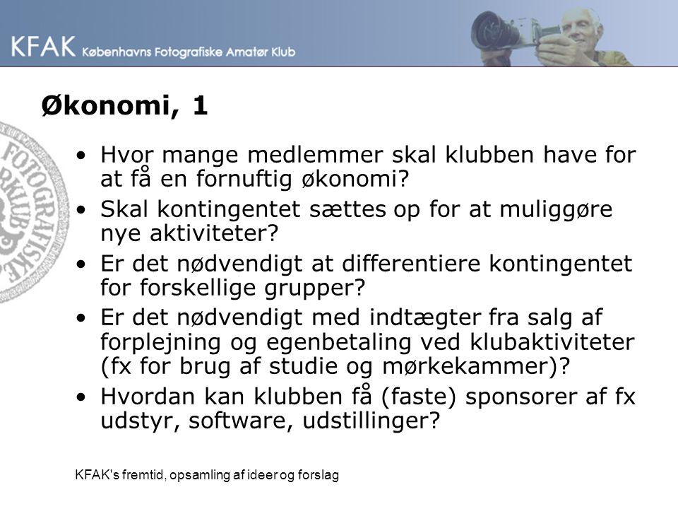 Økonomi, 1 Hvor mange medlemmer skal klubben have for at få en fornuftig økonomi Skal kontingentet sættes op for at muliggøre nye aktiviteter