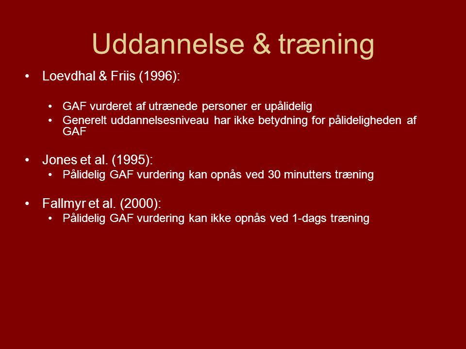 Uddannelse & træning Loevdhal & Friis (1996): Jones et al. (1995):