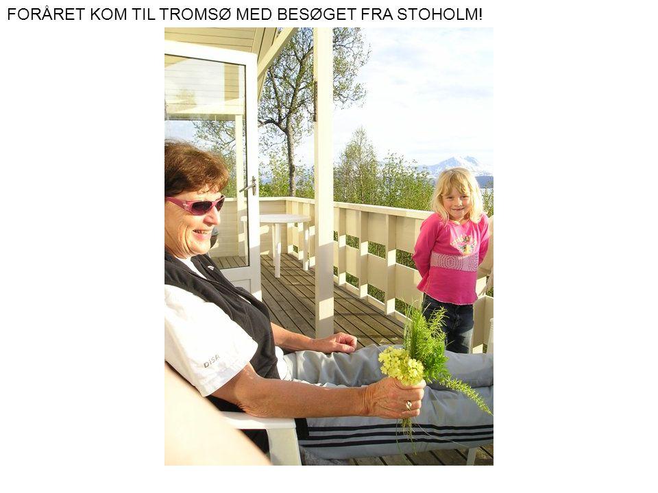 FORÅRET KOM TIL TROMSØ MED BESØGET FRA STOHOLM!