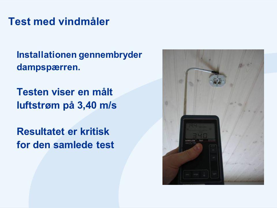 Test med vindmåler Testen viser en målt luftstrøm på 3,40 m/s