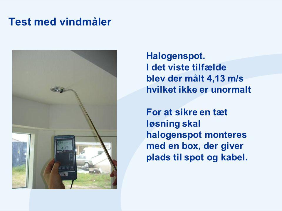 Test med vindmåler Halogenspot. I det viste tilfælde