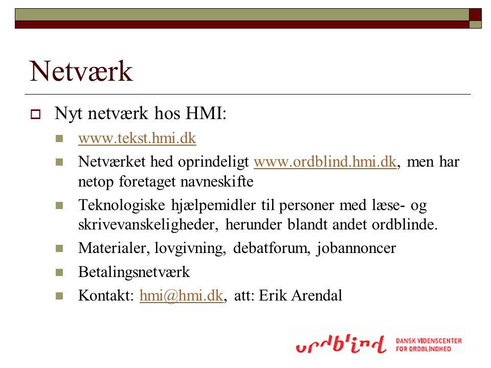 Netværk Nyt netværk hos HMI: www.tekst.hmi.dk