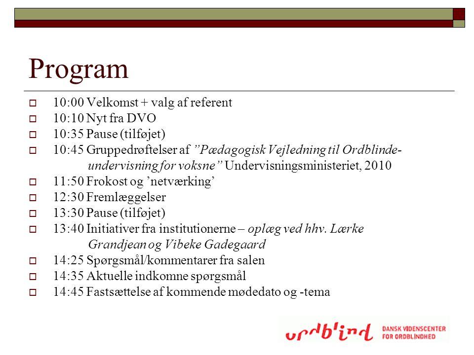 Program 10:00 Velkomst + valg af referent 10:10 Nyt fra DVO