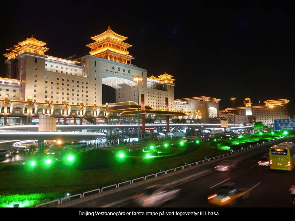 Beijing Vestbanegård er første etape på vort togeventyr til Lhasa