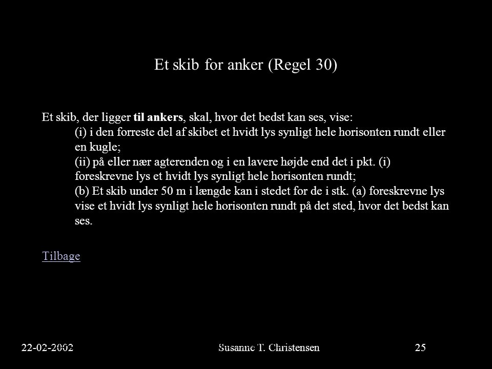 Et skib for anker (Regel 30)