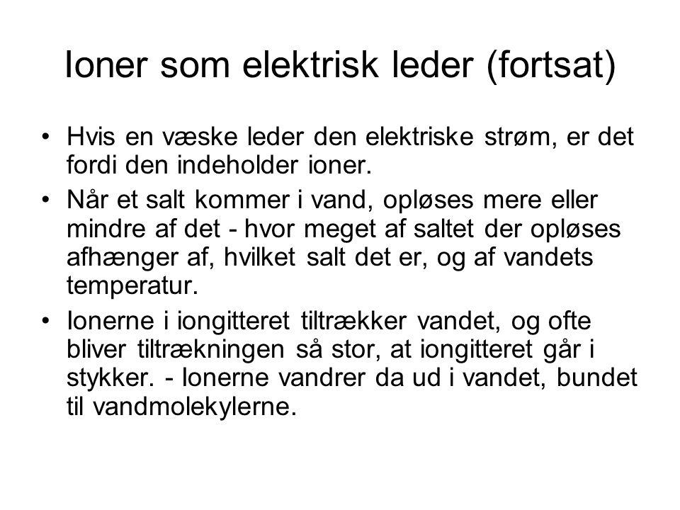 Ioner som elektrisk leder (fortsat)