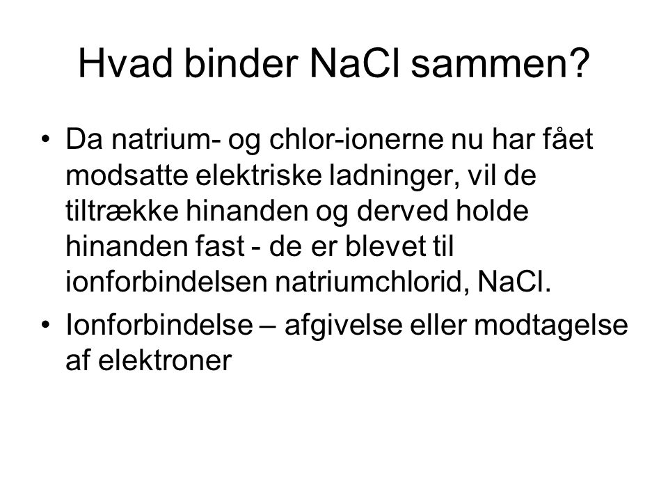 Hvad binder NaCl sammen