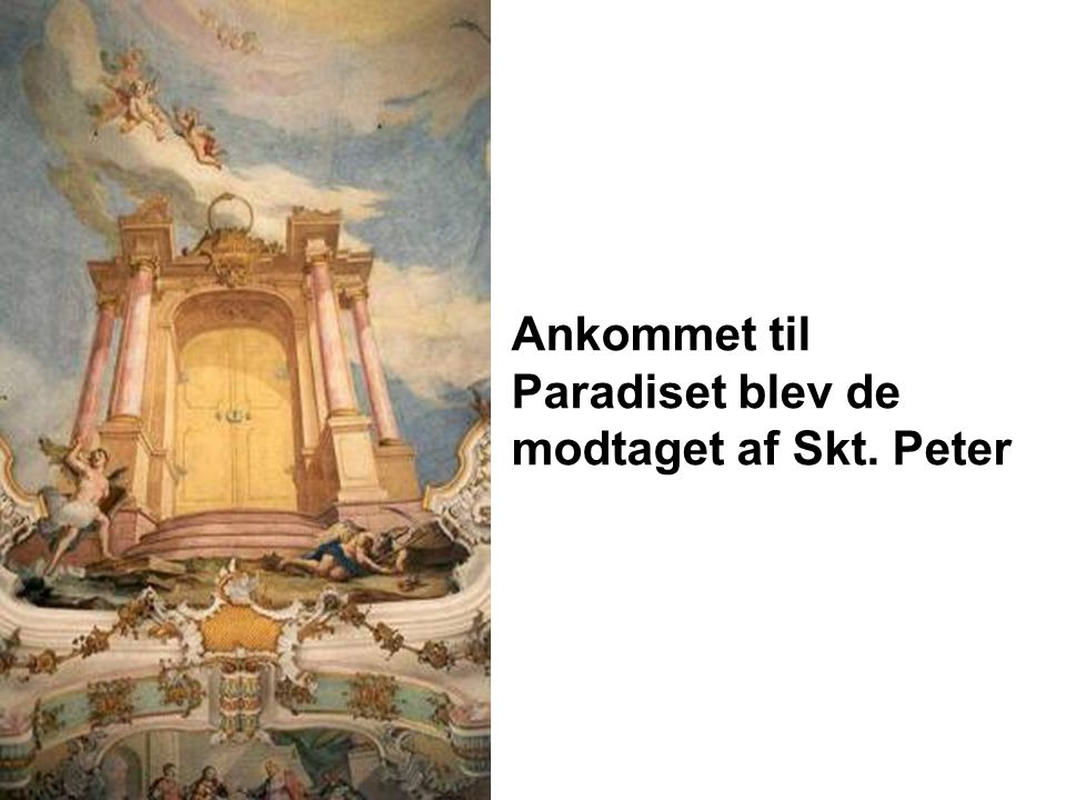 Ankommet til Paradiset blev de modtaget af Skt. Peter