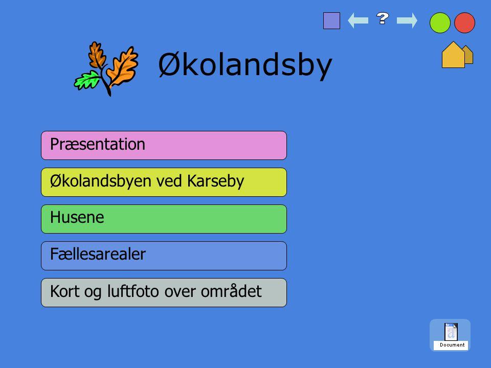 Økolandsby Præsentation Økolandsbyen ved Karseby Husene Fællesarealer
