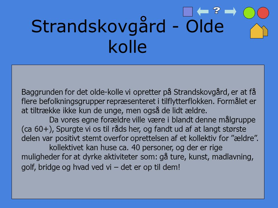 Strandskovgård - Olde kolle