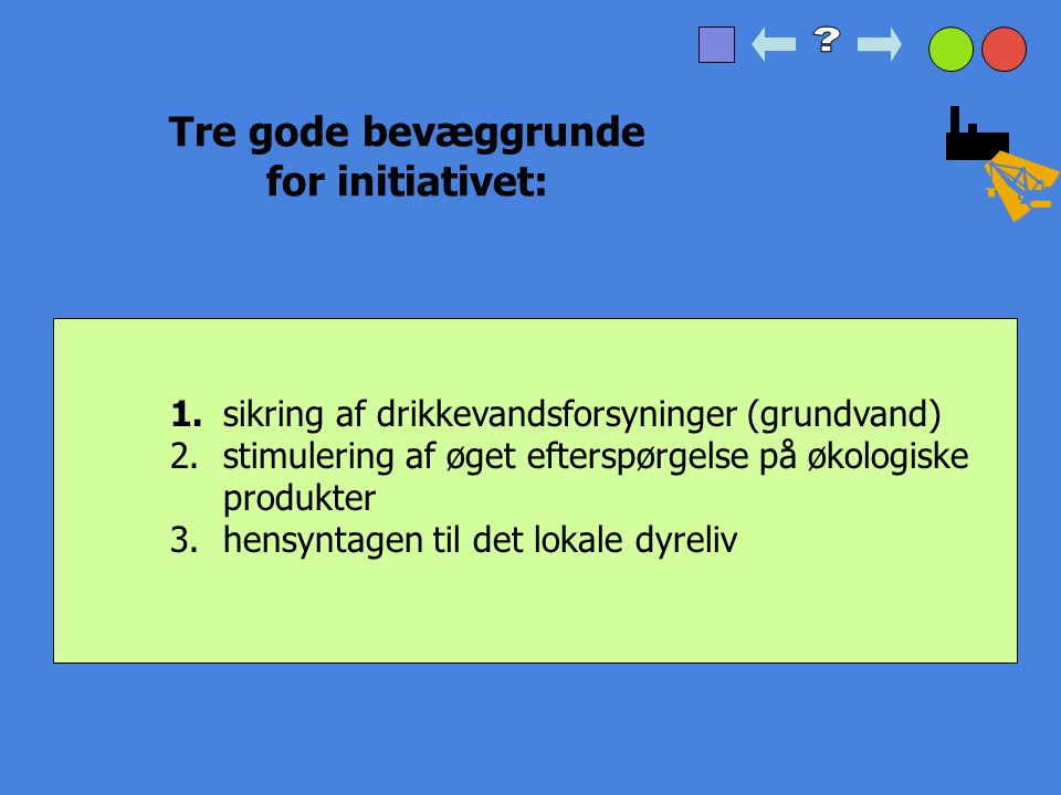 Tre gode bevæggrunde for initiativet: