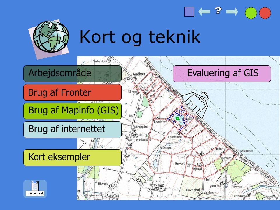 Kort og teknik Arbejdsområde Evaluering af GIS Brug af Fronter