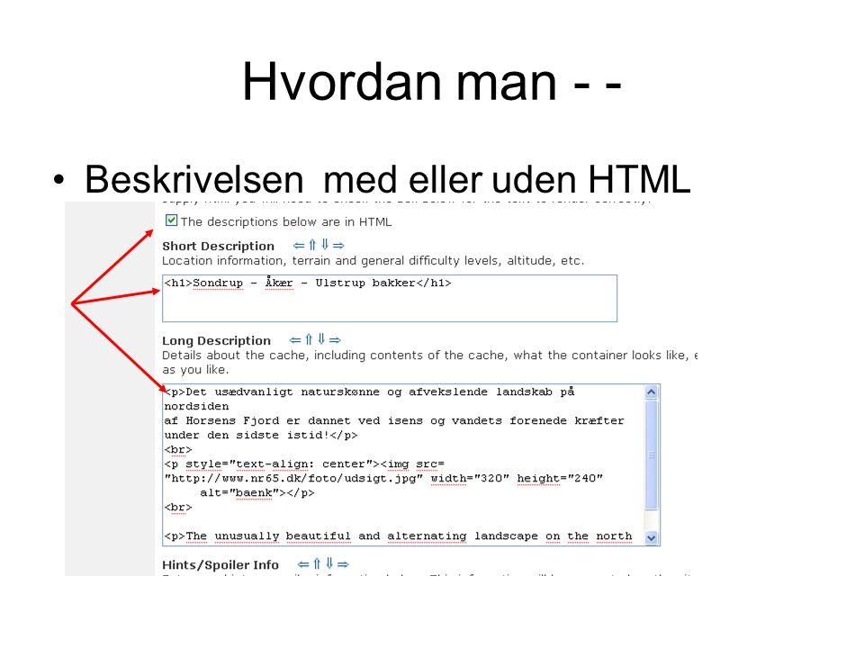 Hvordan man - - Beskrivelsen med eller uden HTML