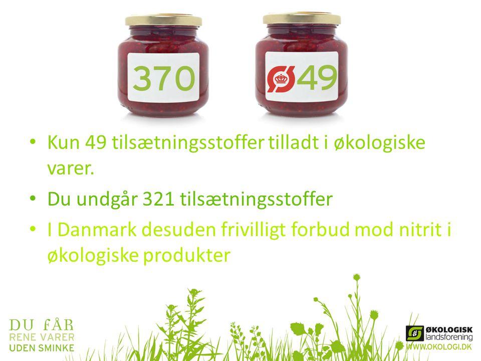 Kun 49 tilsætningsstoffer tilladt i økologiske varer.