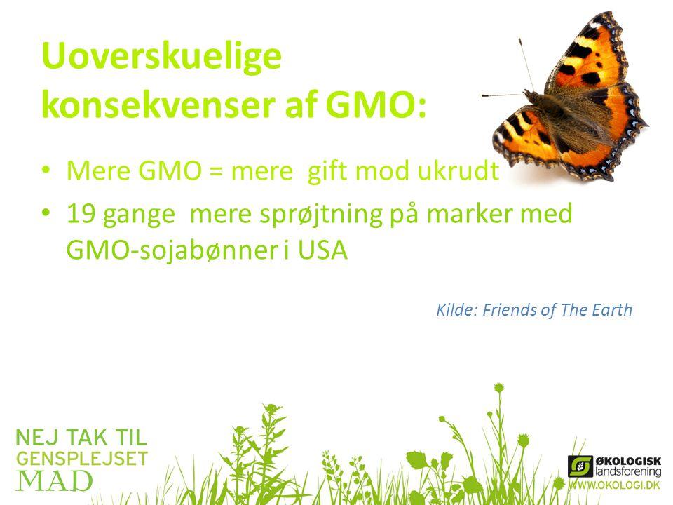 Uoverskuelige konsekvenser af GMO: