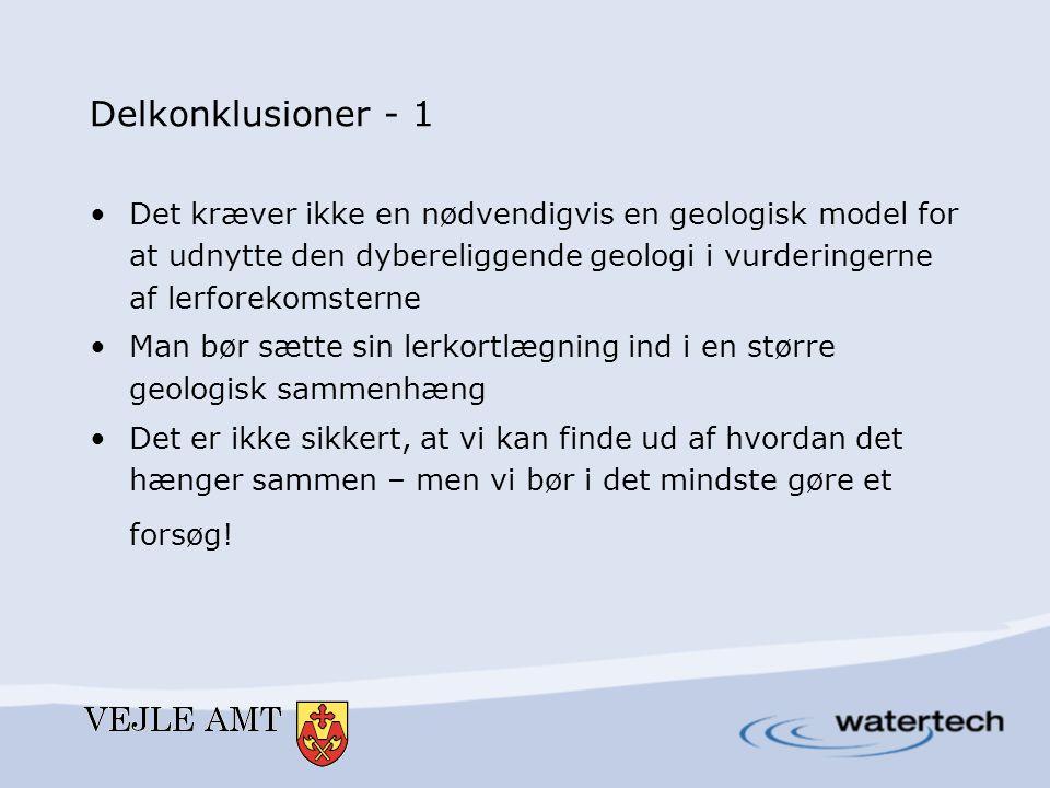 Delkonklusioner - 1 Det kræver ikke en nødvendigvis en geologisk model for at udnytte den dybereliggende geologi i vurderingerne af lerforekomsterne.