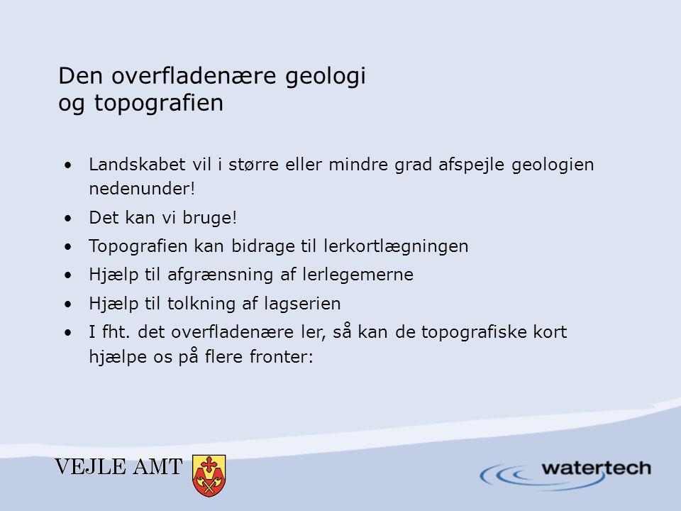 Den overfladenære geologi og topografien