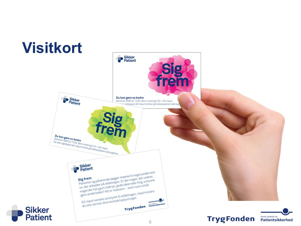 Visitkort Visitkortene kan stå i holdere på standerne – afdelingen kan henvise og evt. uddele efter eget valg.