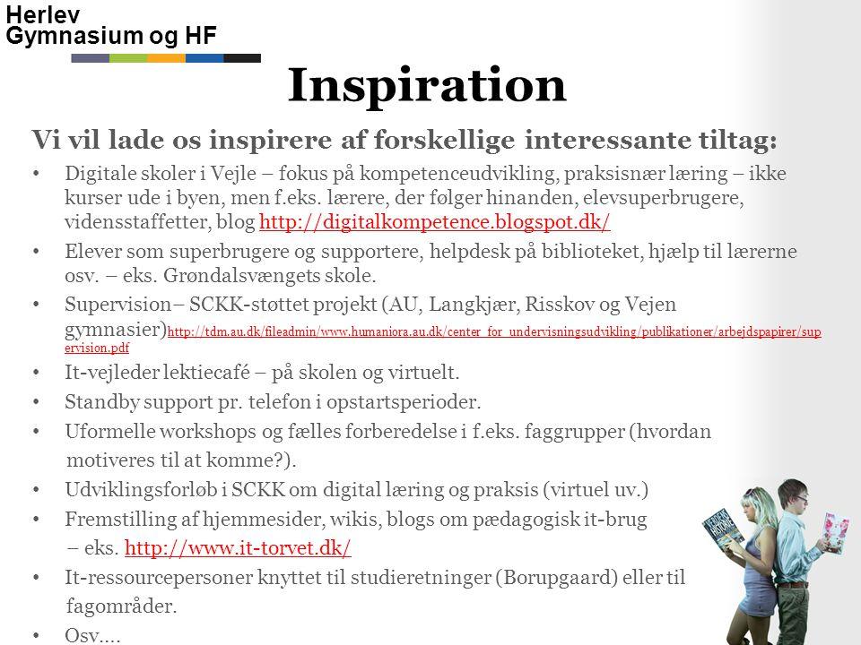 Inspiration Vi vil lade os inspirere af forskellige interessante tiltag:
