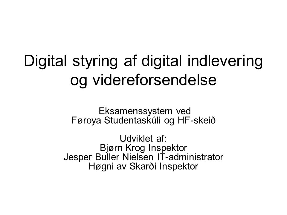 Digital styring af digital indlevering og videreforsendelse