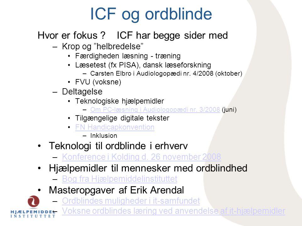 ICF og ordblinde Hvor er fokus ICF har begge sider med