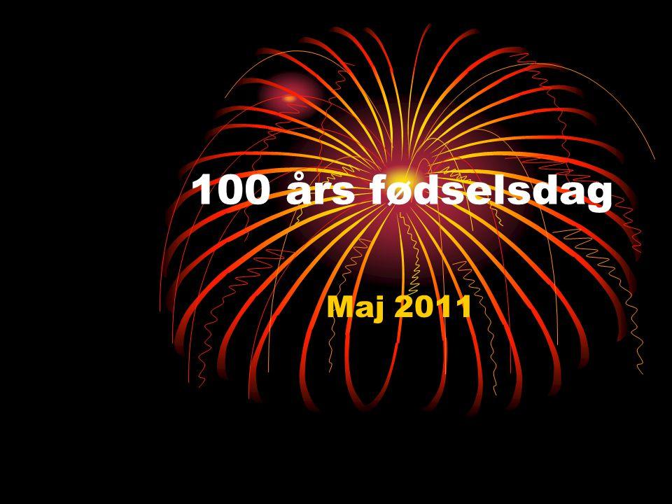100 års fødselsdag Maj 2011