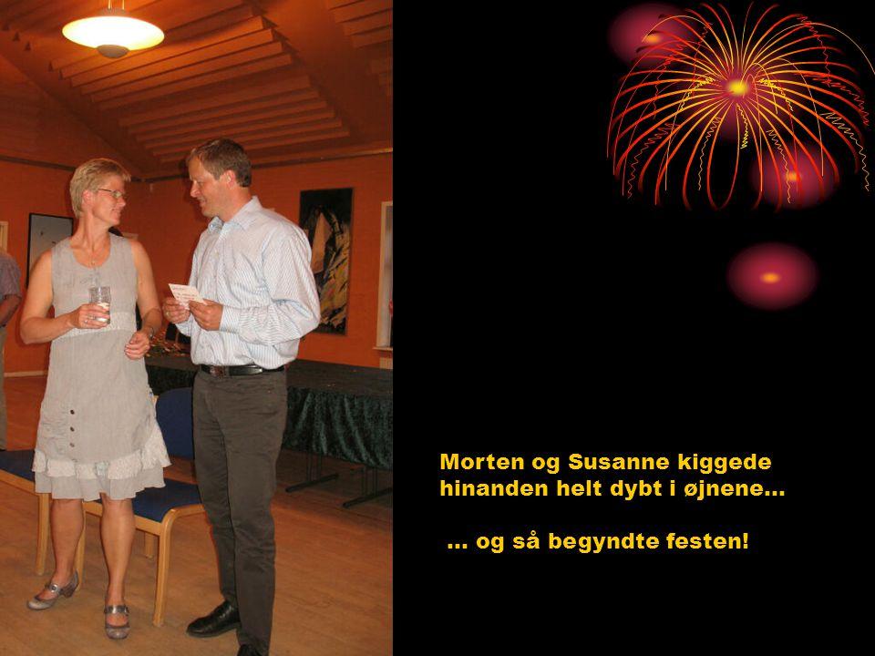 Morten og Susanne kiggede hinanden helt dybt i øjnene…