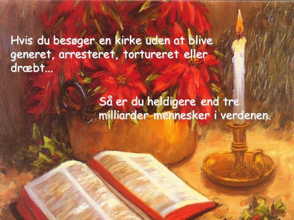 Hvis du besøger en kirke uden at blive generet, arresteret, tortureret eller dræbt...