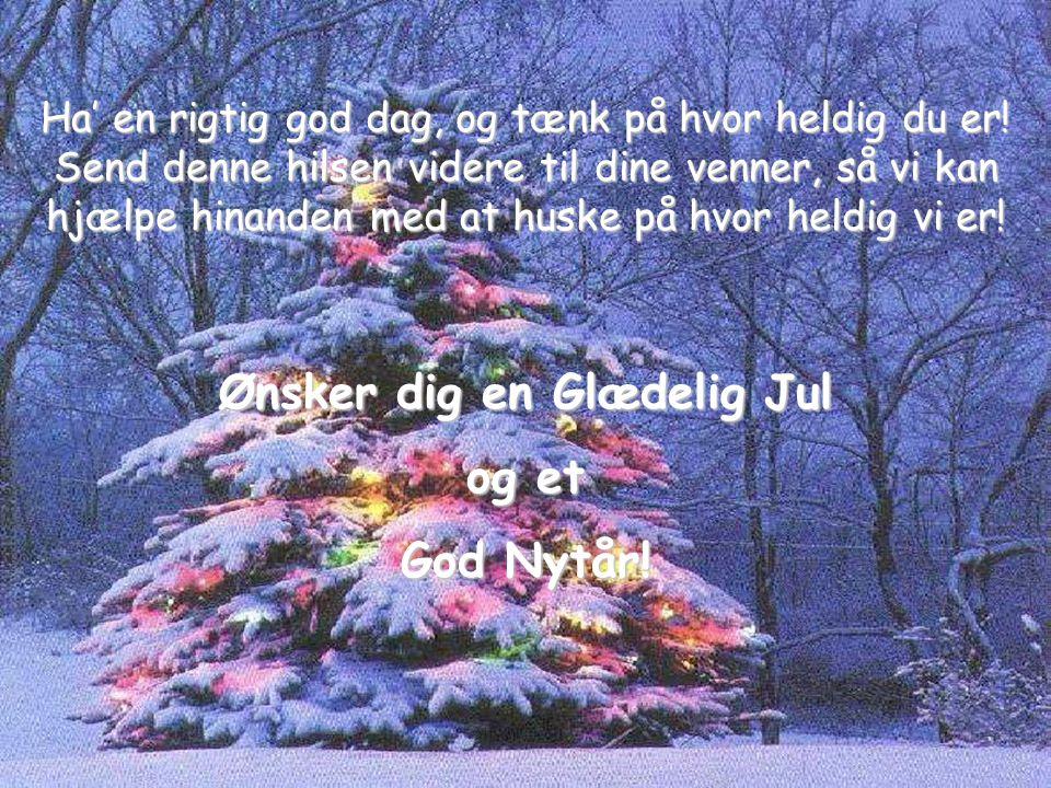 Ønsker dig en Glædelig Jul