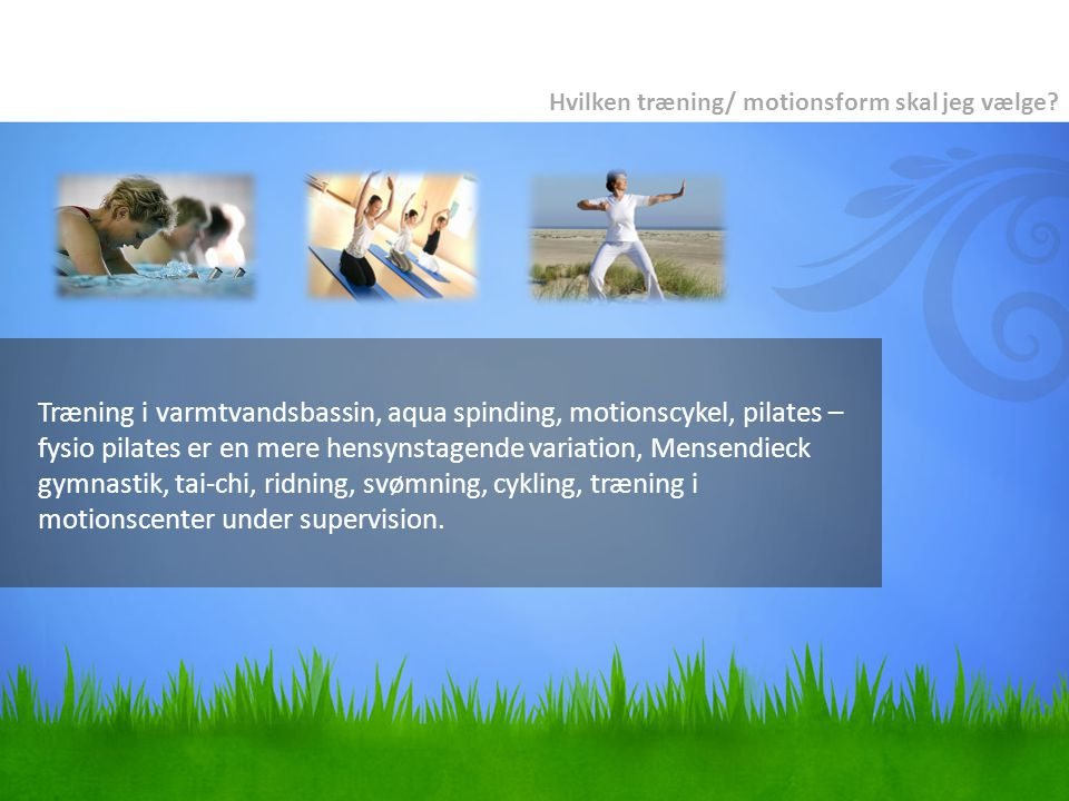 Hvilken træning/ motionsform skal jeg vælge