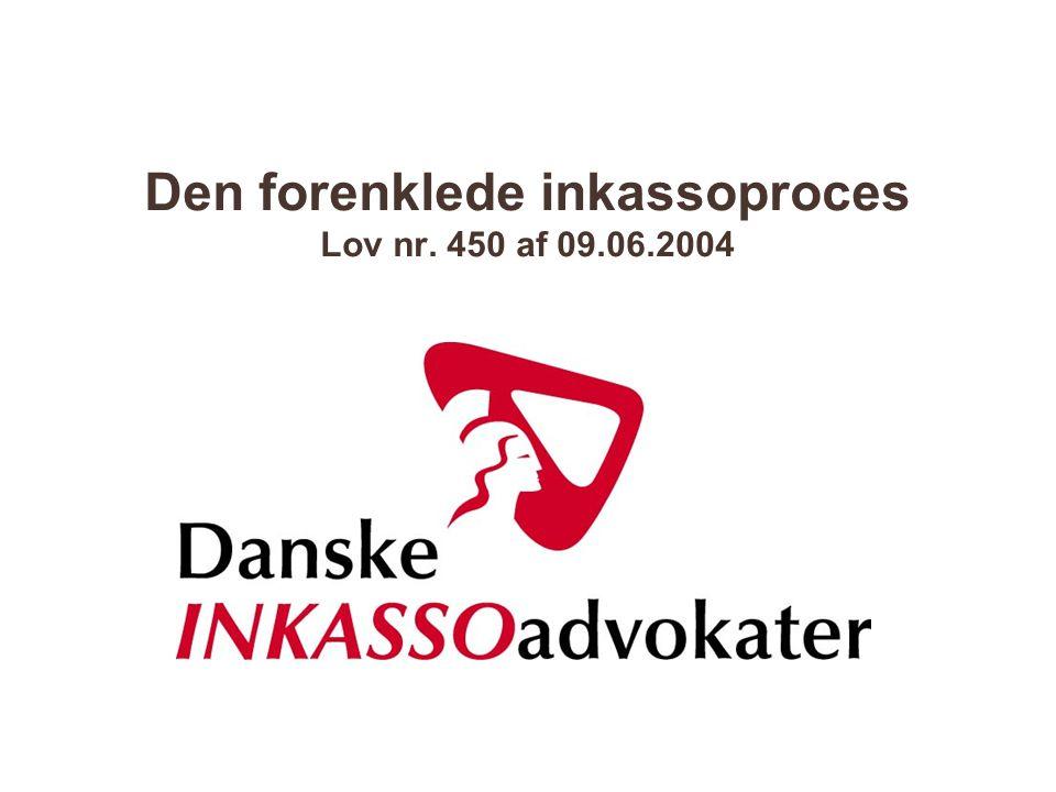 Den forenklede inkassoproces Lov nr. 450 af 09.06.2004